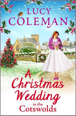 A Christmas Wedding in the Cotswolds: Escape with bestseller Lucy Coleman for the perfect uplifting read for 2021