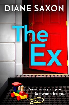 The Ex: A gripping new psychological thriller for 2021