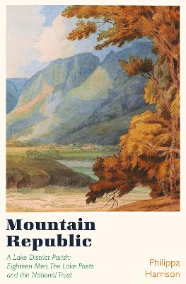 A Mountain Republic: Crosthwaite Parish and the Eighteen Men
