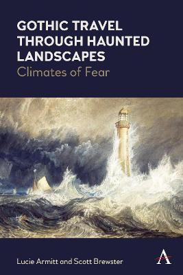 Gothic Travel through Haunted Landscapes: Climates of Fear