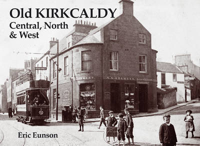 Old Kirkcaldy: Central, North and West