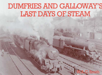 Dumfries and Galloway's Last Days of Steam