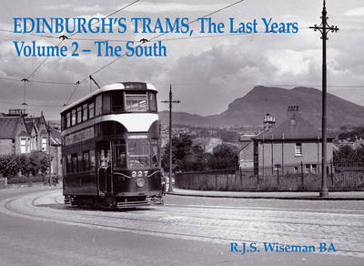 Edinburgh's Trams, The Last Years: v. 2: The South