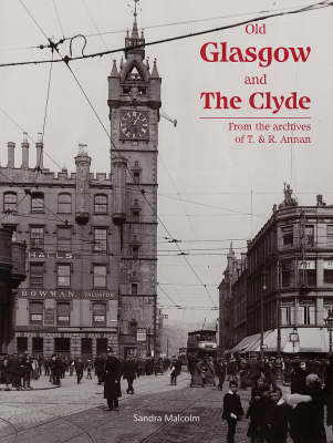 Old Glasgow and The Clyde: From the Archives of T. and R. Annan