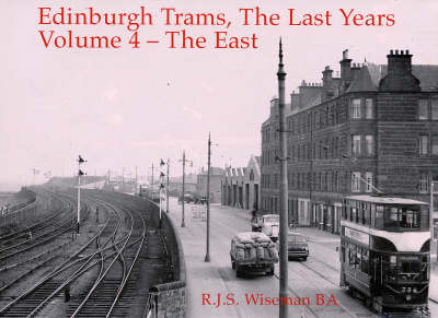Edinburgh Trams, the Last Years: v. 4: East