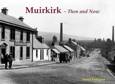 Muirkirk - Then and Now