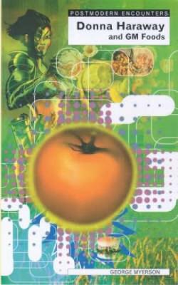 Donna Haraway and Genetic Foods