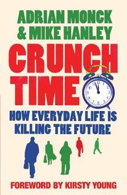 Crunch Time: How Everyday Life is Killing the Future