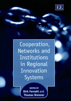 Cooperation, Networks and Institutions in Regional Innovation Systems