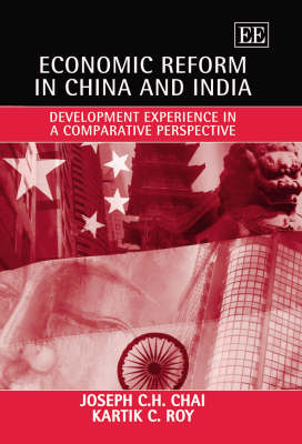 Economic Reform in China and India: Development Experience in a Comparative Perspective