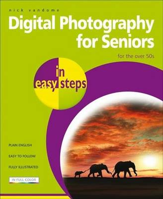 Digital Photography for Seniors in easy steps