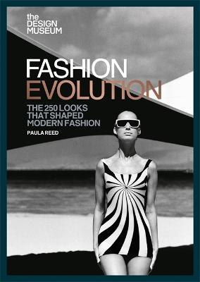 The Design Museum Fashion Evolution The 250 Looks That Shaped Modern Fashion Design Museum Enterprise Limited Foyles Bookstore