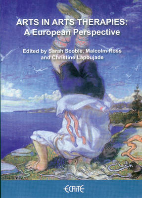Arts in Arts Therapies: A European Perspective