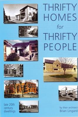 Thrifty Homes for Thrifty People: Late 20th Century Dwellings