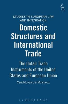 Domestic Structures and International Trade: the Unfair Trade Instruments of the United States and European Union
