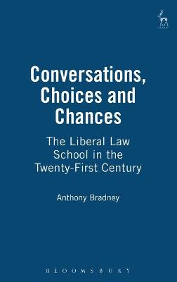 Conversations, Choices and Chances: The Liberal Law School in the Twenty-first Century