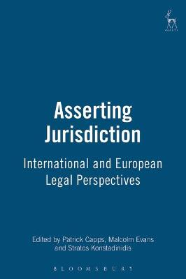 Asserting Jurisdiction: International and European Legal Perspectives
