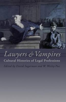 Lawyers and Vampires: Cultural Histories of Legal Professions