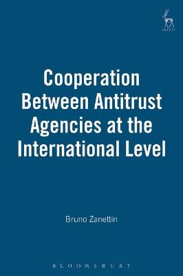 Cooperation Between Antitrust Agencies at the International Level