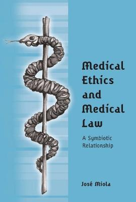 Medical Ethics and Medical Law: A Symbiotic Relationship