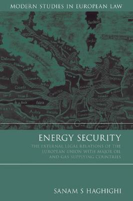 Energy Security: The External Legal Relations of the European Union with Major Oil and Gas Supplying Countries