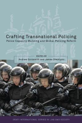 Crafting Transnational Policing: Police Capacity-building and Global Policing Reform