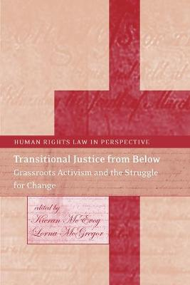 Transitional Justice from Below: Grassroots Activism and the Struggle for Change