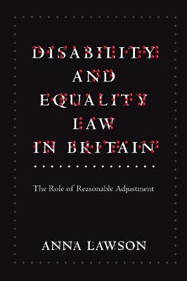 Disability and Equality Law in Britain: The Role of Reasonable Adjustment