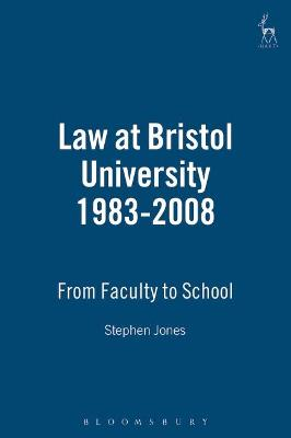 Law at Bristol University 1983-2008: from Faculty to School: 1983