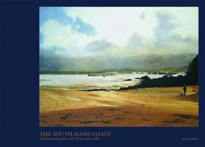 The South Hams Coast: An Illustrated Guide with 18 Circular Walks