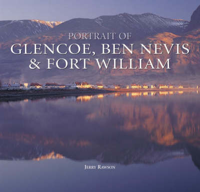 Portrait of Glencoe, Ben Nevis and Fort William