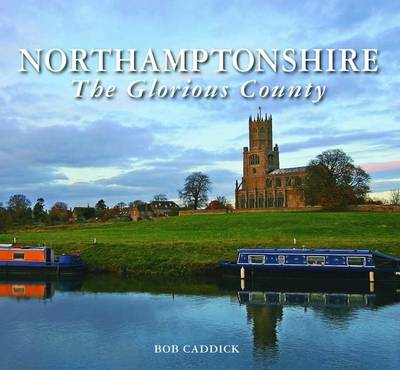 Northamptonshire - The Glorious County