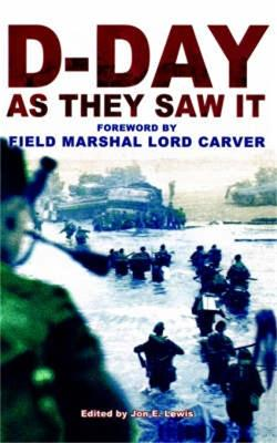 D-Day As They Saw It: The story of the battle by those who were there