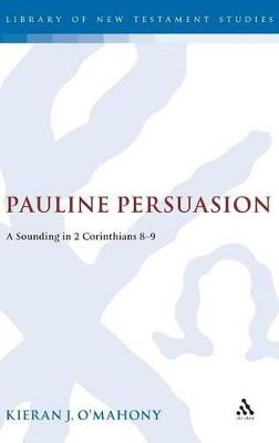 Pauline Persuasion: A Sounding in 2 Corinthians 8-9