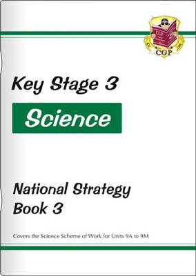 KS3 Science National Strategy - Book 3, Units 9A to 9M