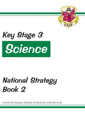 KS3 Science National Strategy - Book 2, Units 8A to 8L