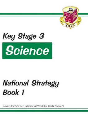 KS3 Science National Strategy - Book 1, Units 7A to 7L