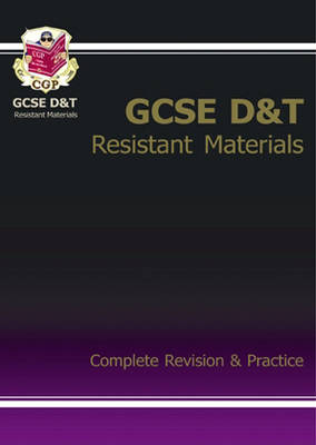 GCSE Design & Technology Resistant Materials Complete Revision & Practice (A*-G Course)