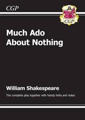 KS3 English Shakespeare Much ADO About Nothing Complete Play (with Notes): The Complete Play
