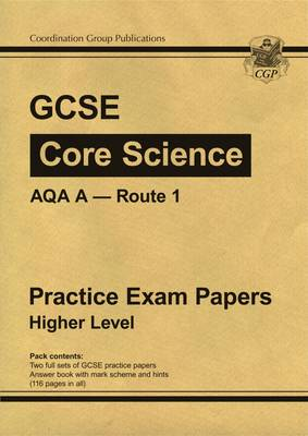 GCSE Core Science AQA A Route 1 Practice Papers - Higher