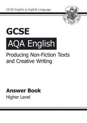 GCSE AQA Producing Non-Fiction Texts and Creative Writing Answers - Higher (A*-G Course)