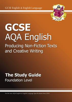 GCSE AQA Producing Non-Fiction Texts and Creative Writing Study Guide Foundation (A*-G Course)