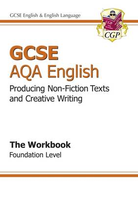 GCSE AQA Producing Non-Fiction Texts and Creative Writing Workbook - Foundation