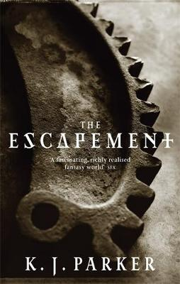 The Escapement: The Engineer Trilogy: Book Three