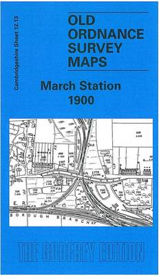 March Station 1900: Cambridgeshire Sheet 12.13
