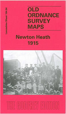 Newton Heath 1915: Lancashire Sheet 104.04