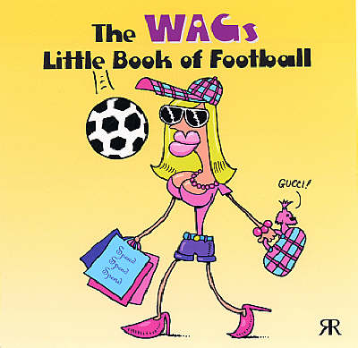 The WAGs Little Book of Football