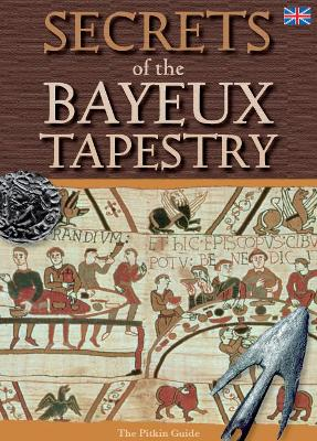 Secrets of the Bayeux Tapestry