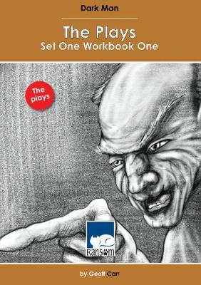 Dark Man: The Plays Set 1 Workbook 1