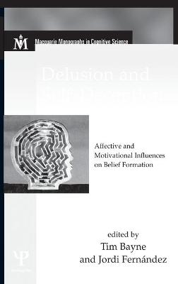 Delusion and Self-Deception: Affective and Motivational Influences on Belief Formation
